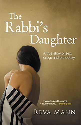The Rabbi's Daughter: A True Story of Sex, Drugs and Orthodoxy