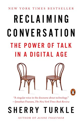 Reclaiming Conversation: The Power of Talk in a Digital Age por Sherry Turkle