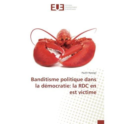 Banditisme politique dans la démocratie: la RDC en est victime