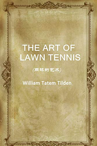THE ART OF LAWN TENNIS(网球的艺术) (English Edition) por William Tatem Tilden