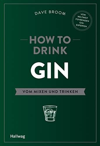 How to Drink Gin: Vom Mixen und Trinken (Hallwag Allgemeine Einführungen) (Grapefruit-wein)