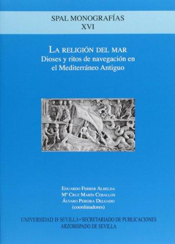 Portada del libro La Religión del Mar.: Dioses y ritos de navegación en el Mediterréno Antiguo (Monografías Spal Arqueología)