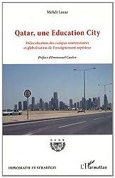 Qatar, une Education City : Délocalisation des campus universitaires et globalisation de l'enseignement supérieur