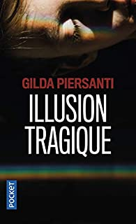 Illusion tragique par Gilda Piersanti