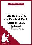 Les écureuils de Central Park sont tristes le lundi de Katherine Pancol (Fiche de lecture): Résumé complet et analyse détaillée de l'oeuvre