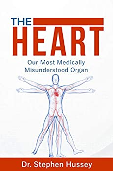 The Heart: Our Most Medically Misunderstood Organ por Stephen Hussey