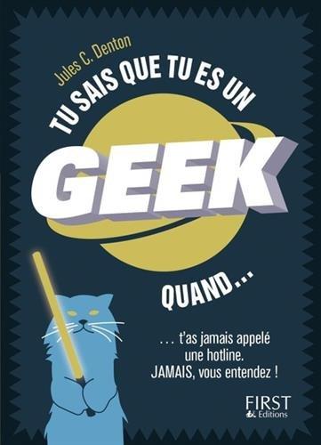 Tu sais que tu es un geek quand... par Jules C. DENTON