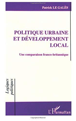 Politique urbaine et développement local: Une comparaison franco-britannique