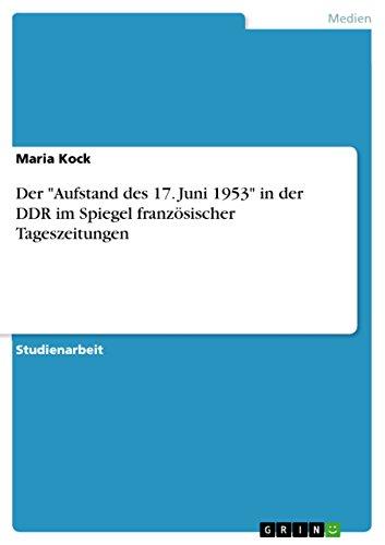 """Der """"Aufstand des 17. Juni 1953"""" in der DDR im Spiegel französischer Tageszeitungen"""