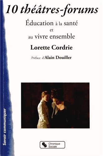 10 théâtres-forums : Education à la santé et au vivre ensemble par Lorette Cordrie