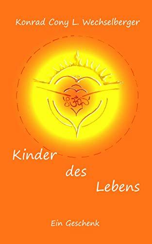 Kinder des Lebens: Ein Geschenk (German Edition) eBook: Konrad ...