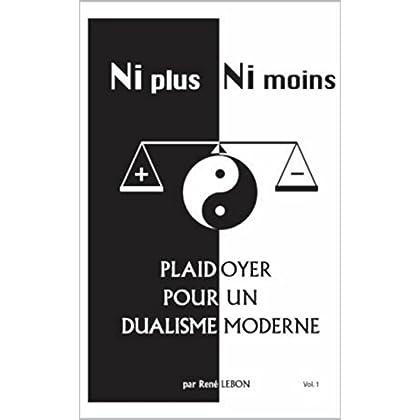 Plaidoyer pour un dualisme moderne: Ni plus ni moins