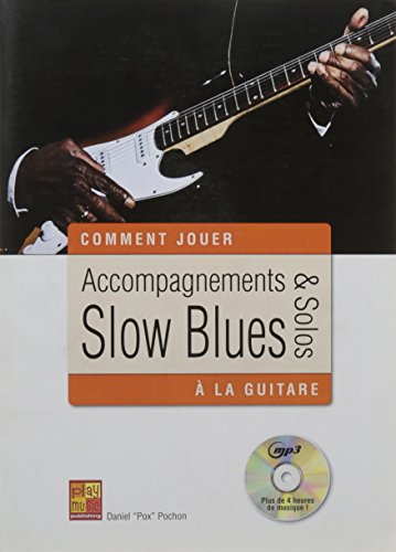 Accompagnements & solos Slow Blues à la guitare (1 Livre + 1 CD)