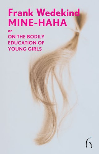 Mine-Haha: Or, on the Bodily Education of Young Girls (Modern Voices)