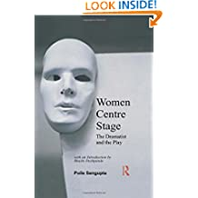 Women Centre Stage: The Dramatist and the Play