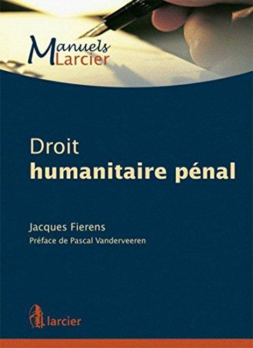 Droit humanitaire pénal par Jacques Fierens