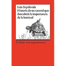 Historia de un caracol que descubrió la importancia de la lentitud: Spanischer Text mit deutschen Worterklärungen. B1 (GER)