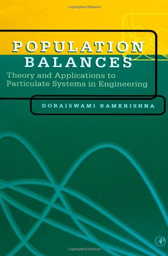 Population Balances: Theory and Applications to Particulate Systems in Engineering