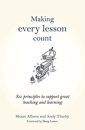 Making Every Lesson Count Six Principles To Support Great Teaching
