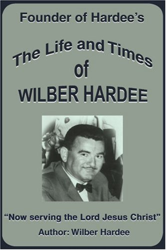 the-life-and-times-of-wilber-hardee-founder-of-hardees