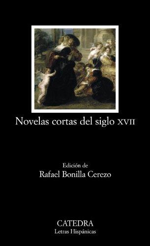 Novelas cortas del siglo XVII (Letras Hispánicas)