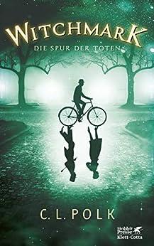 Witchmark: Die Spur der Toten von [Polk, C.L.]