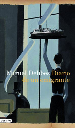 Diario de un emigrante por Miguel Delibes