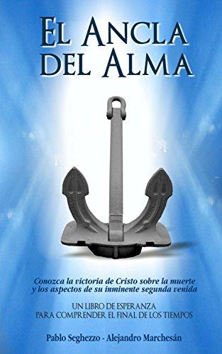 El ancla del alma: Un libro de esperanza para comprender el final de los tiempos