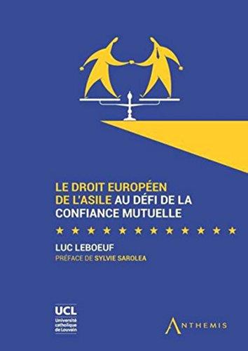 Le Droit européen de l'asile au défi de la confiance mutuelle