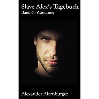 Slave Alex's Tagebuch: Band 6 (Slave Alex Tagebuch)