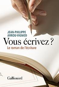 Vous écrivez? par Jean-Philippe Arrou-Vignod