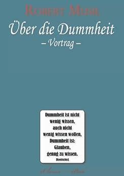 Robert Musil: Über die Dummheit von [Musil, Robert]