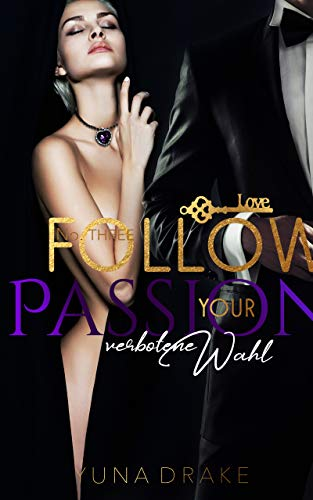 Follow your Passion: Verbotene Wahl (No. 3) -
