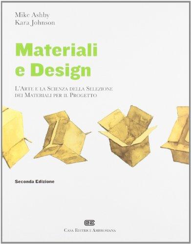 Materiali & design. L'arte e la scienza della selezione dei materiali per il progetto
