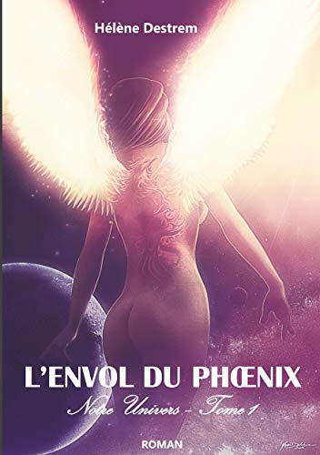 LEnvol du phoenix: Notre univers - Tome 1