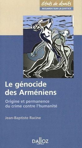 Le génocide des arméniens. Origine et permanence du crime contre l'humanité - 1ère éd.