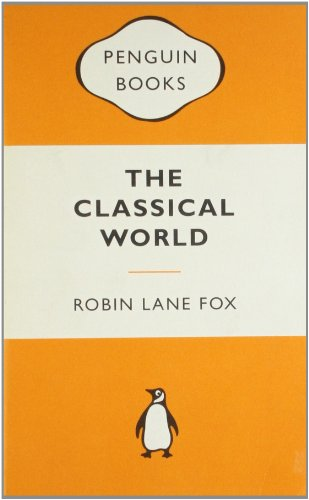 The Classical World: An Epic History of Greece and Rome (Popular Penguins)