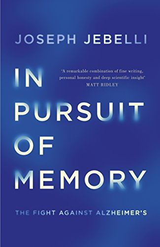 In Pursuit of Memory: The Fight Against Alzheimer's (English Edition)