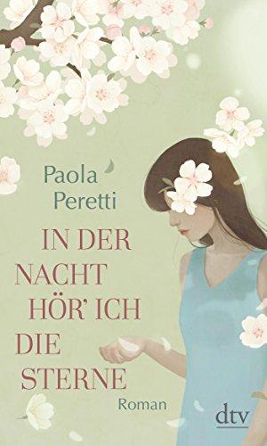 Buchseite und Rezensionen zu 'In der Nacht hör' ich die Sterne: Roman' von Paola Peretti