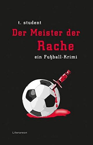 Der Meister der Rache: Ein Fußball-Krimi (Literareon)