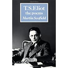 T. S. Eliot: The Poems