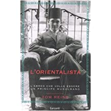 L'orientalista. L'ebreo che volle essere un principe musulmano