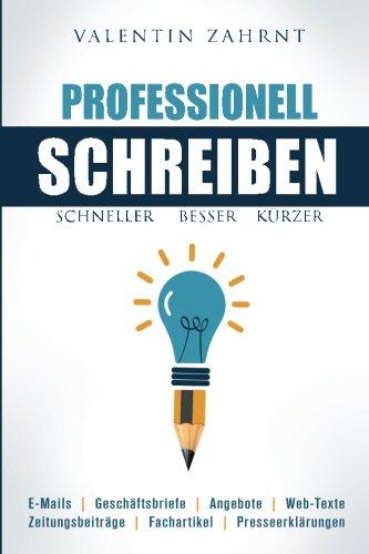 Schneller, besser, kürzer: Professionell schreiben