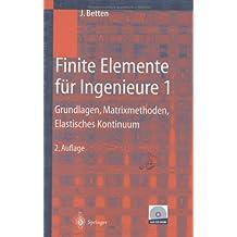 Finite Elemente für Ingenieure 1: Grundlagen, Matrixmethoden, Elastisches Kontinuum: Large Eddy Simulation of Flow Around a High Lift Airfoil : ... Mechanics and Multidisciplinary Design, 83)