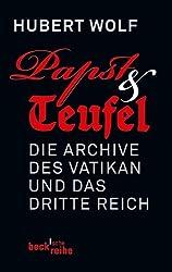 Papst & Teufel: Die Archive des Vatikan und das Dritte Reich (Beck'sche Reihe)