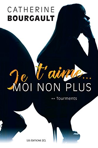 Je t'aime moi non plus - 2 tomes - Catherine Bourgault (2017-2018) sur Bookys