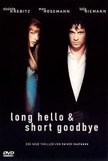 Long Hello and Short Goodbye by Nicolette Krebitz