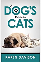 A Dog's Guide to Cats: Volume 3 (Fun Reads for Dog Lovers) Paperback