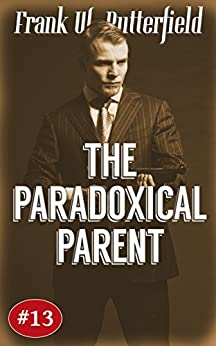 The Paradoxical Parent (A Nick Williams Mystery Book 13) (English Edition) de [Butterfield, Frank W.]