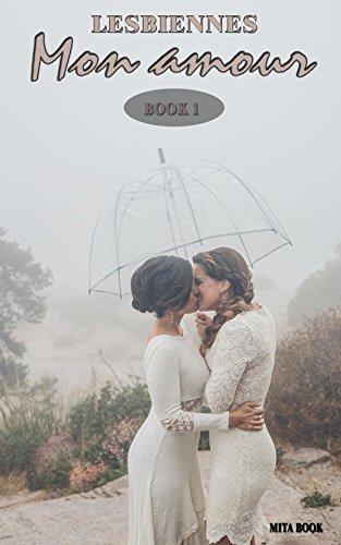 Couverture du livre Lesbiennes français: Mon amour (Lesbiennes erotique t. 1)